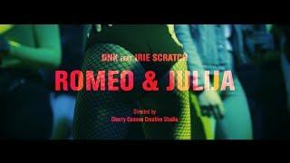 DNK feat Irie Scratch - Romeo i Julija
