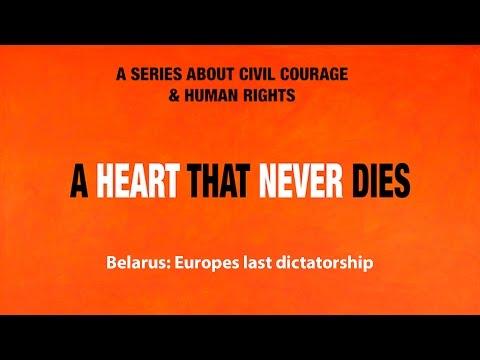 A heart that never dies. Belarus: Europes last dictatorship