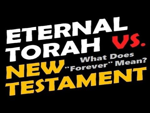 HE ETERNAL TORAH vs THE NEW TESTAMENT