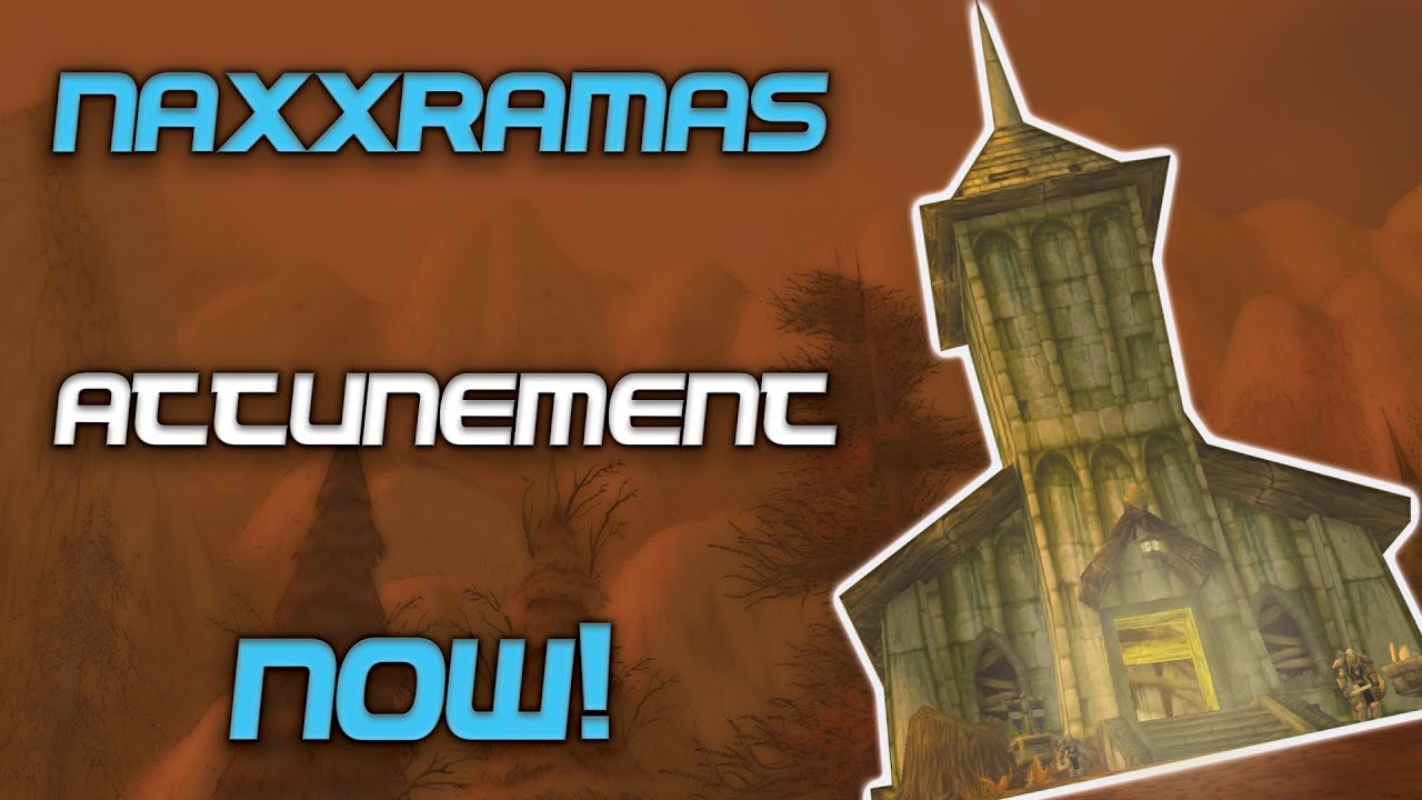 Naxxramas Attunement Available Now Youtube