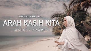 Maisya Nazmin - Arah Kasih Kita (Official Music Video)