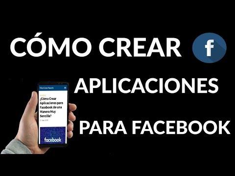 ¿Cómo Crear Aplicaciones para Facebook?