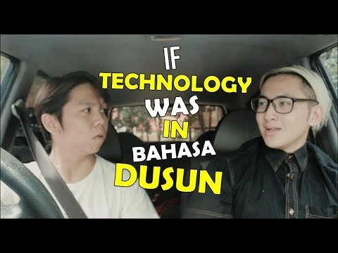 IF TECHNOLOGY WAS IN BAHASA DUSUN