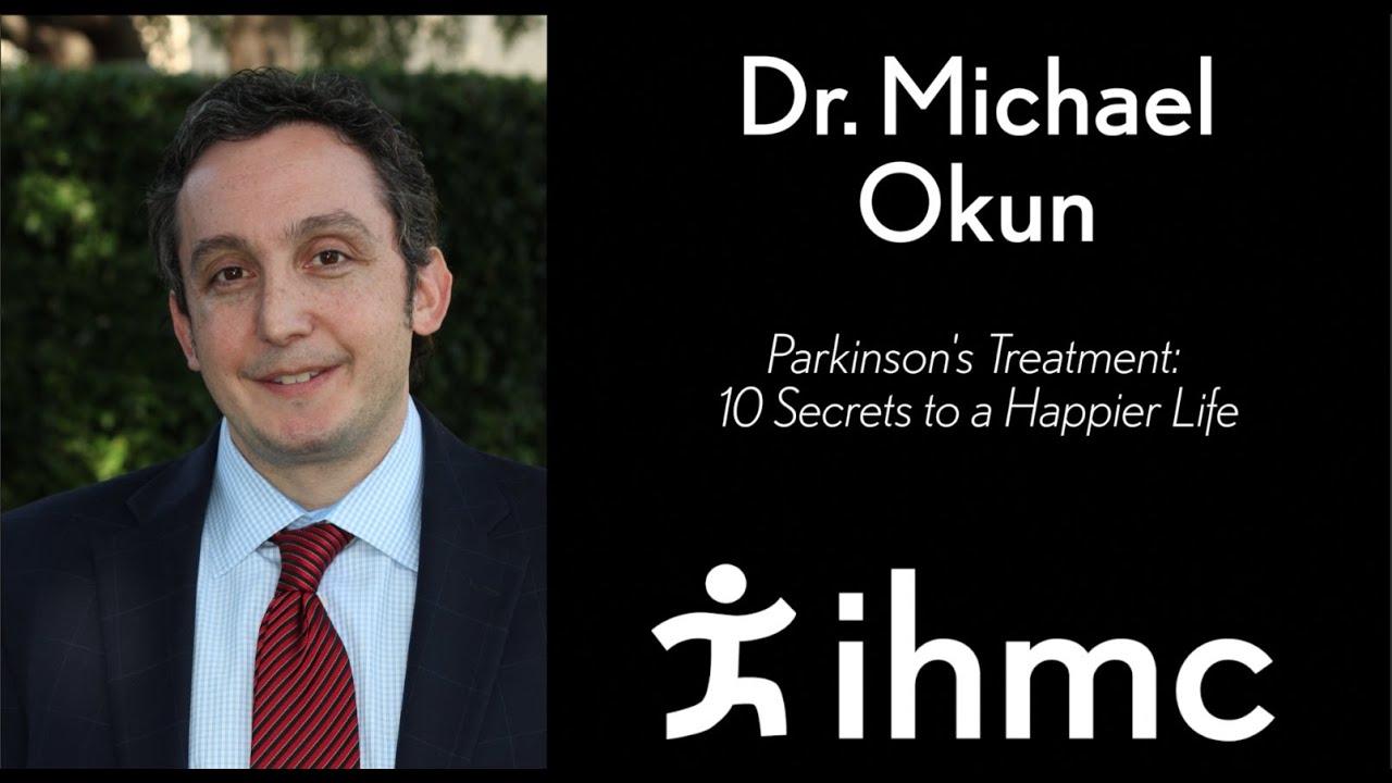 Download Dr. Michael Okun:  Parkinson's Treatment: 10 Secrets to a Happier Life