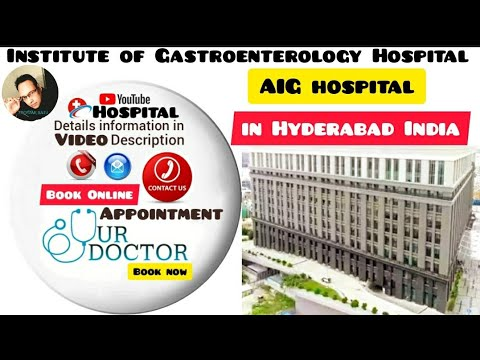 Asian Institute of Gastroenterology Hospital(AIG) in Hyderabad,India.