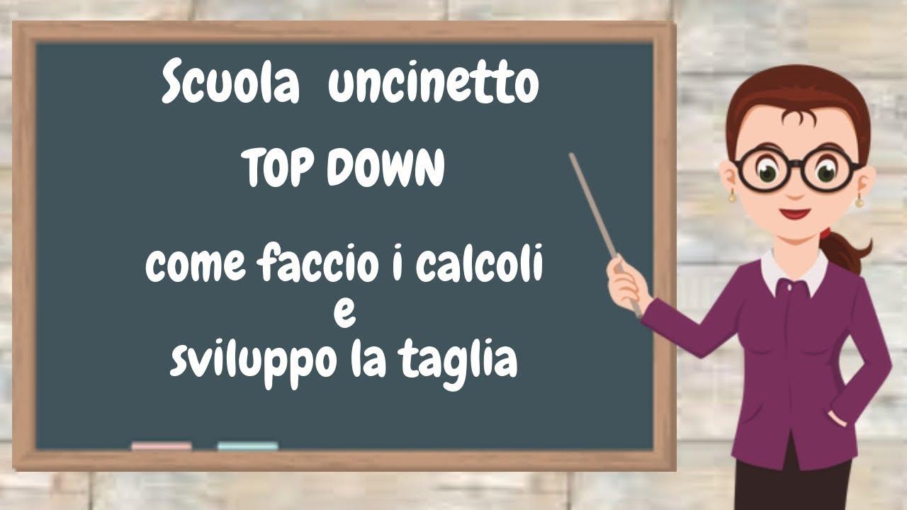 Scuola Uncinetto Top Down Come Fare I Calcoli Per Tutte Le Taglie