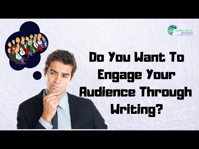 10 Effective Tips To Engage Your Audience Through Writing