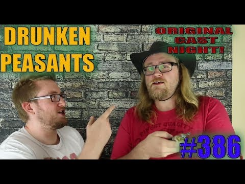 Drunken Peasants #386 LIVE! ORIGINAL DP CAST NIGHT!