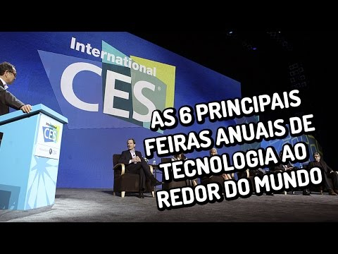 As 6 Principais Feiras Anuais De Tecnologia Ao Redor Do Mundo