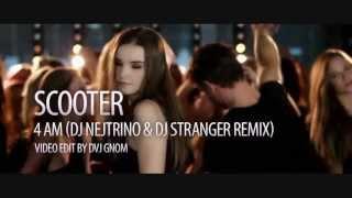 Scooter - 4 AM (DJ Nejtrino & DJ Stranger Remix)