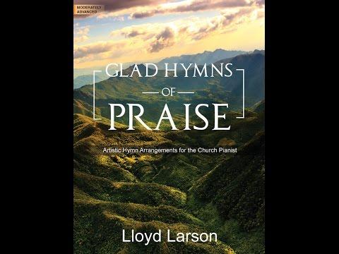 Glad Hymns of Praise - Lloyd Larson
