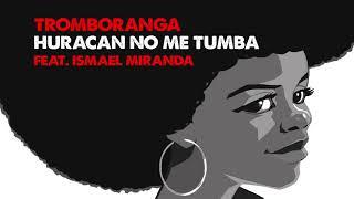 TROMBORANGA feat Ismael Miranda. Huracan no me tumba.