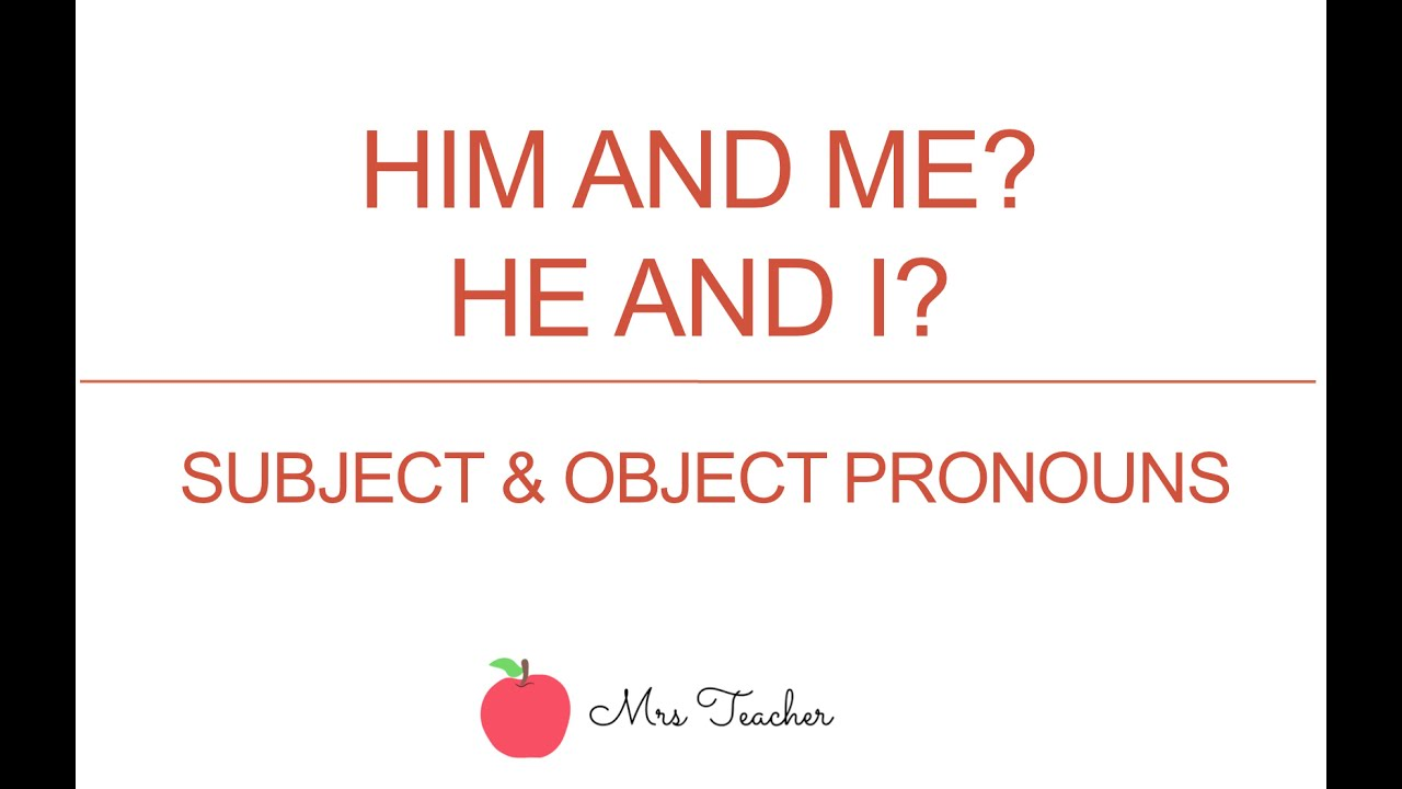 He And I Him And Me Subject Object Pronoun Usage Youtube They have different subject and object forms (except you, it and one which have only one form) we use i and me to refer to the speaker or writer. he and i him and me subject object pronoun usage