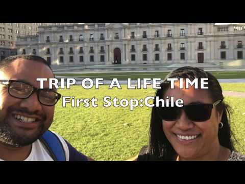 TRIP OF A LIFETIME | CHILE | Travel | 2016