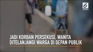 Download Video Jadi Korban Persekusi, Wanita Ditelanjangi di Depan Publik MP3 3GP MP4