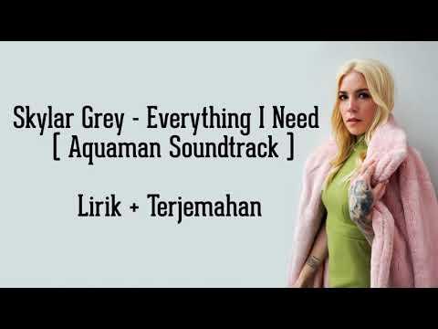 Skylar Grey - Everything I Need (Aquaman Soundtrack) | LIRIK DAN TERJEMAHAN