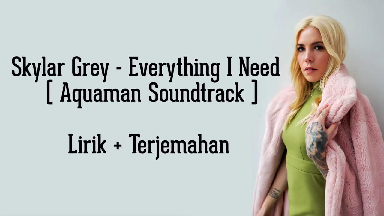 Skylar Grey Everything I Need Aquaman Soundtrack Lirik Dan