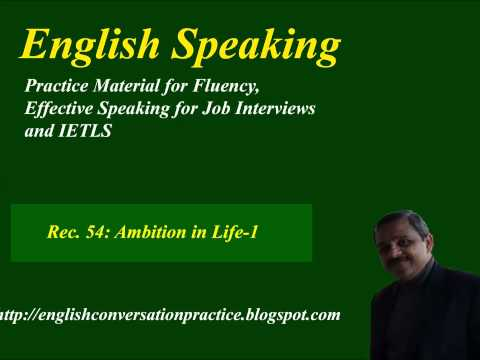 IELTS Speaking Test preparation, speaking  about ambition in life, English speaking practice