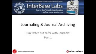 InterBase Labs - Journaling and Journal Archives Part 1