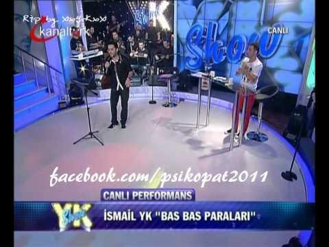 İsmail YK - Bas Bas Paralari Leylaya (14.09.11 / YK Show)