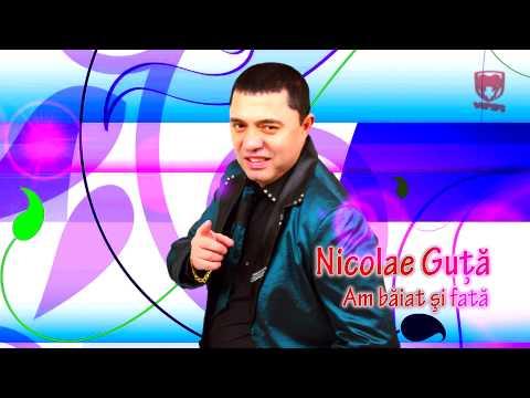 Nicolae Guta - Am baiat si fata