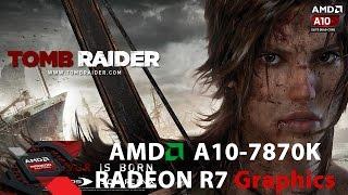 Tomb Raider - AMD APU A10-7870K[BENCHMARK]