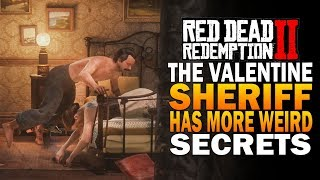 The Valentine Sheriff Has Mmore Crazy Secrets! Red Dead Redemption 2 Secrets