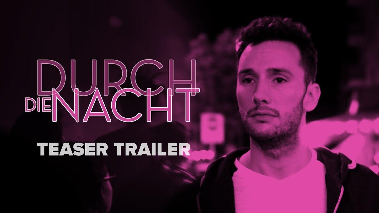 Durch die Nacht - Teaser Trailer (2017)