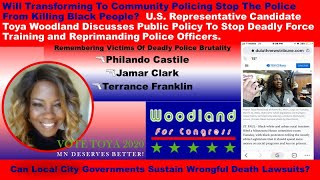 Woodland For Congress Discusses Justice Reform and Community Control Over The Police