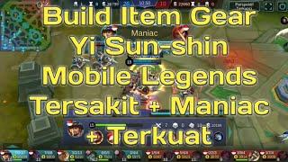 BUILD ITEM GEAR YI SUN-SHIN MOBILE LEGENDS TERSAKIT + MANIAC + TERKUAT