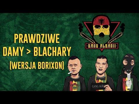 Gang Albanii - Prawdziwe Damy / Blachary (wersja Borixon)
