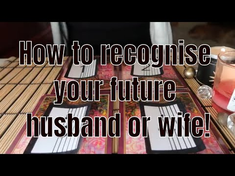 PICK A CARD ** How To Recognise Your Future Husband Or Wife ** (Timeless)