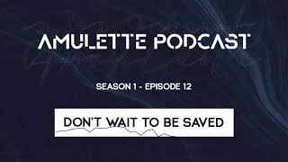 [S1EP12] DON'T WAIT TO BE SAVED, NO ONE IS COMING