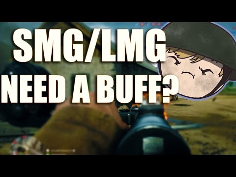 Buffing The SMG/LMG Category - BF1 Opinion
