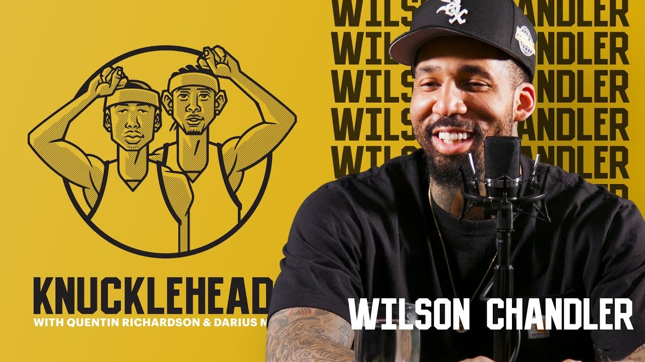 Download Wilson Chandler Joins Knuckleheads with Quentin Richardson and Darius Miles | The Players' Tribune