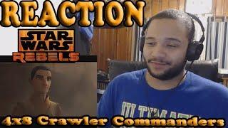 Star Wars Rebels Season 4 Episode 8 REACTION! - Crawler Commanders