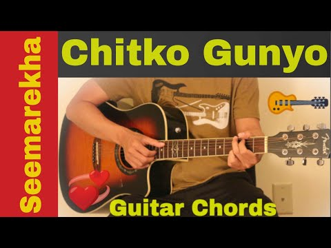 Chitko Gunyo - Guitar Chords | First Thoughts