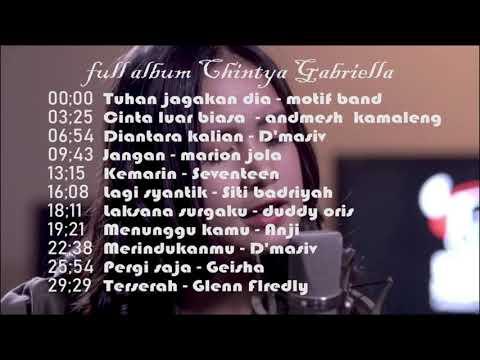 Chintya Gabriella Full Album  | Tuhan Jagakan Dia - Kemarin