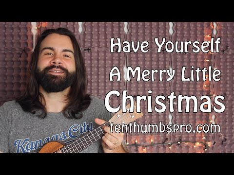 Have Yourself A Merry Little Christmas - Easy Ukulele Tutorial