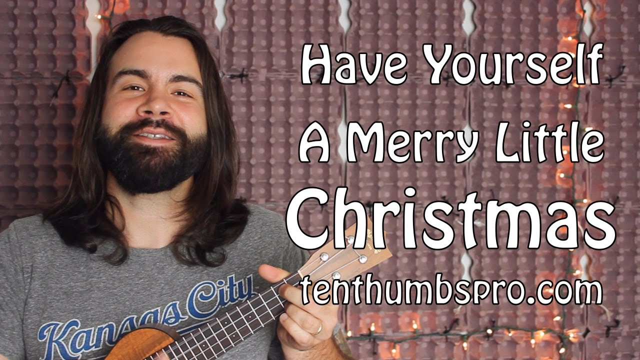 have yourself a merry little christmas easy ukulele tutorial