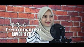 Download KESAYANGANKU - AL GHAZALI FT. CHELSEA SHANIA | COVER BY SYIFA AZIZAH