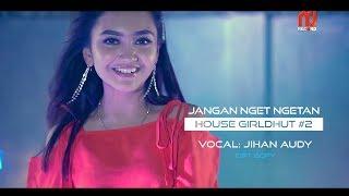 Jihan Audy - Jangan Nget Ngetan (Remix) [OFFICIAL]