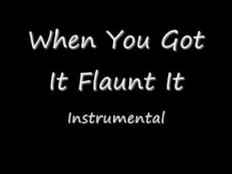 When You Got It Flaunt It Instrumental