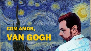 Com Amor, Van Gogh: VOCÊ PRECISA VER ESSE FILME!