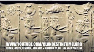 Frank Joseph, Lemuria, Atlantis & Humans 20 Million Year Timeline