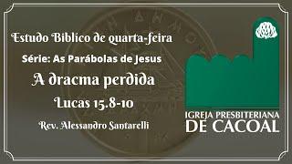 Série: As Parábolas de Jesus - A dracma perdida
