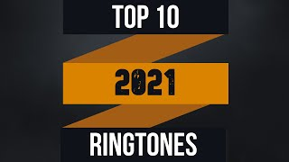 Top 10 Best Ringtones 2021 [Download Link]