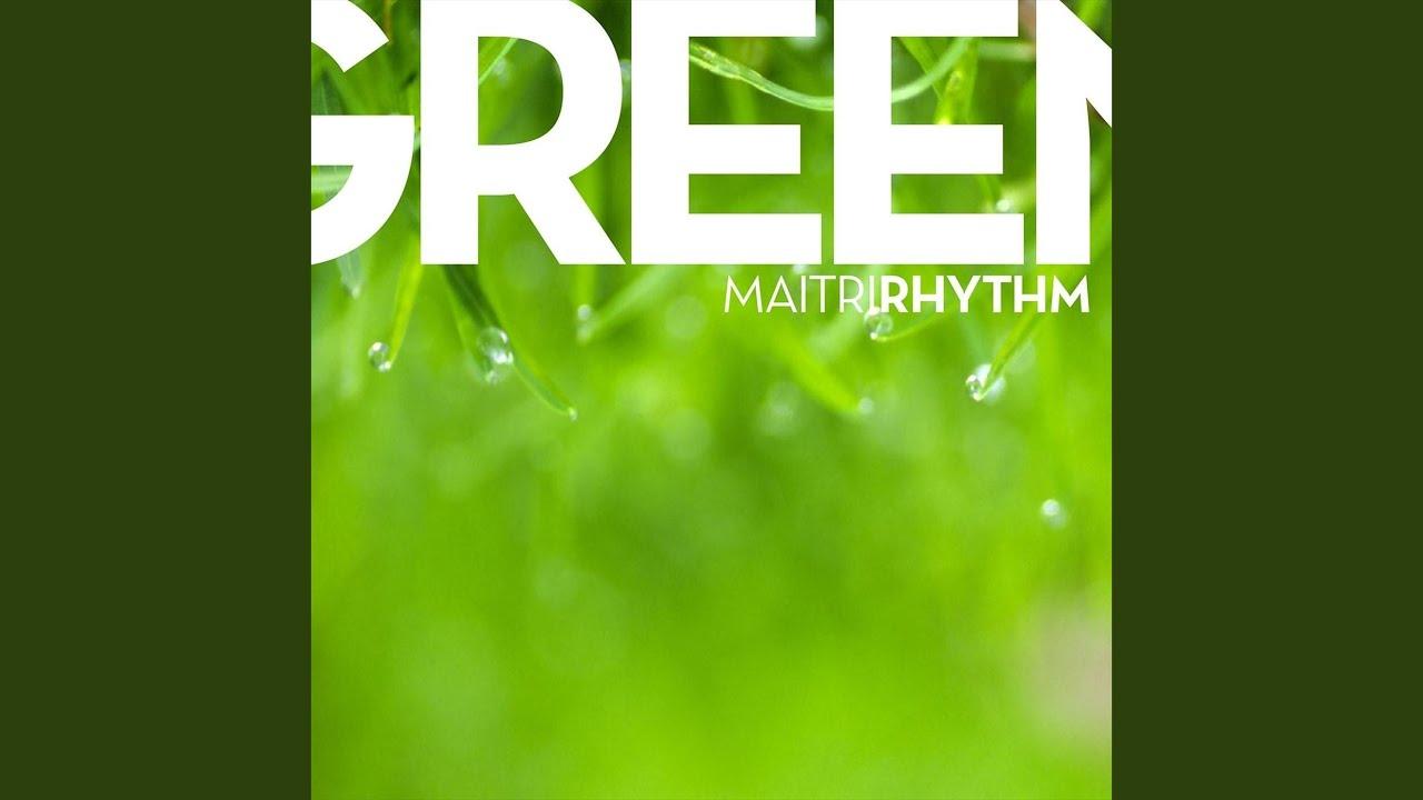 Green (Maitri Rhythm)