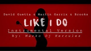 "David Guetta & Martin Garrix & Brooks -""Like I Do""- Instrumental Video Version"