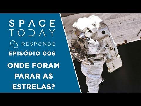 Onde Foram Parar As Estrelas? - Space Today Responde Ep.006